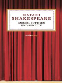 Einfach Shakespeare: Szenen, Sentenzen und Sonette