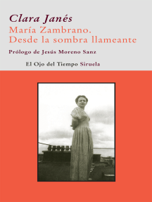 María Zambrano. Desde la sombra llameante