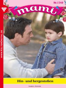 Mami 1749 – Familienroman: Hin- und hergestoßen