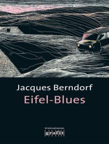 Eifel-Blues: Der 1. Siggi-Baumeister-Krimi