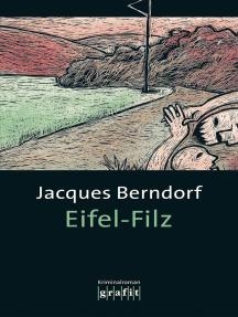 Eifel-Filz: Der 3. Siggi-Baumeister-Krimi