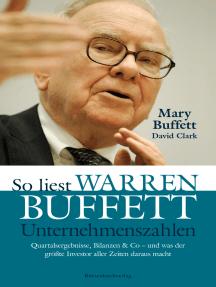 So liest Warren Buffett Unternehmenszahlen: Quartalsergebnisse, Bilanzen & Co - und was der größte Investor aller Zeiten daraus macht