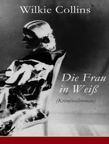 Die Frau in Weiß (Kriminalroman): The Woman in White