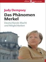 Das Phänomen Merkel: Deutschlands Macht und Möglichkeiten
