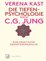 Die Tiefenpsychologie nach C.G.Jung: Eine praktische Orientierungshilfe