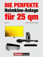 Die perfekte Heimkino-Anlage für 25 qm (Band 2): 1hourbook