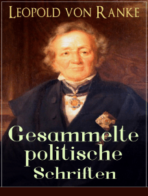Gesammelte politische Schriften: Die großen Mächte + Frankreich und Deutschland + Politisches Gespräch + Zum Kriege 1870/71 + Fürst Bismarck + Der Krieg gegen Österreich...