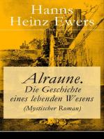 Alraune. Die Geschichte eines lebenden Wesens (Mystischer Roman)