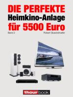 Die perfekte Heimkino-Anlage für 5500 Euro (Band 2): 1hourbook