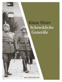 Schreckliche Generäle: Zur Rolle deutscher Militärs 1919-1945