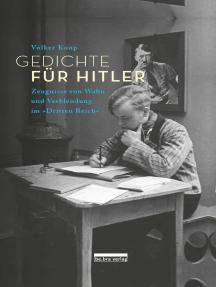 """Gedichte für Hitler: Zeugnisse von Wahn und Verblendung im """"Dritten Reich"""""""