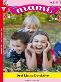 Mami 1750 – Familienroman: Drei kleine Detektive
