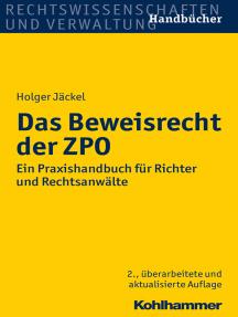 Das Beweisrecht der ZPO: Ein Praxishandbuch für Richter und Rechtsanwälte