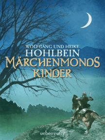 Märchenmonds Kinder: Märchenmond Band 2