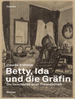 Betty, Ida und die Gräfin