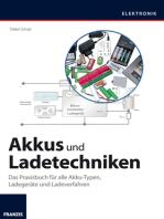 Akkus und Ladetechniken: Das Praxisbuch für alle Akku-Typen, Ladegeräte und Ladeverfahren