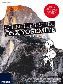 Schnelleinstieg OS X Yosemite: Mein Mac: Denn in der Einfachheit der Dinge liegt die Genialität