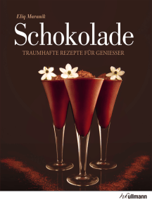 Schokolade: Traumhafte Rezepte für Genießer