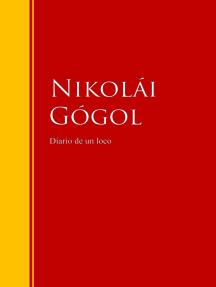 Diario de un loco: Biblioteca de Grandes Escritores