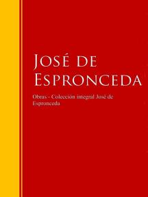 Obras - Colección José de José de Espronceda: Biblioteca de Grandes Escritores