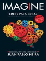 Imagine. Creer para crear Descubre tu verdadero motor de vida