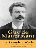 Guy de Maupassant - The Complete Works: Short Stories, Novels, Plays, Poetry, Memoirs and more: Original Versions of the Novels and Stories in French, An Interactive Bilingual Edition with Literary Essays on Maupassant by Tolstoy, Joseph Conrad and Henry James