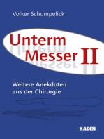 Unterm Messer II