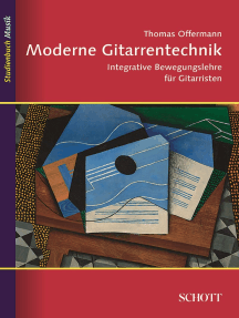 Moderne Gitarrentechnik: Integrative Bewegungslehre für Gitarristen