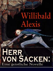 Herr von Sacken: Eine geistliche Novelle