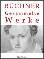 Georg Büchner - Gesammelte Werke
