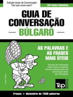 Guia de Conversação Português-Búlgaro e dicionário conciso 1500 palavras