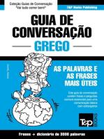 Guia de Conversação Português-Grego e vocabulário temático 3000 palavras