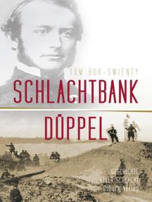 Schlachtbank Düppel: 18. April 1864.: Die Geschichte einer Schlacht