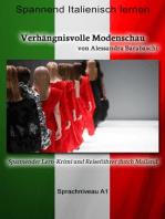 Verhängnisvolle Modenschau - Sprachkurs Italienisch-Deutsch A1: Spannender Lern-Krimi und Reiseführer durch Mailand