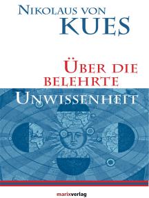 Über die belehrte Unwissenheit: In der Übersetzung von Anton Scharpff