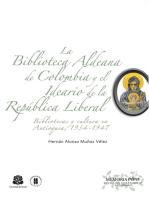 La Biblioteca Aldeana de Colombia y el ideario de la República Liberal