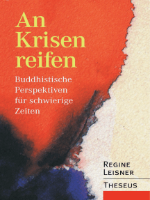 An Krisen reifen: Buddhistische Perspektiven für schwierige Zeiten