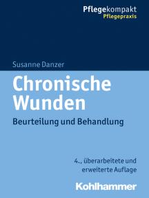Chronische Wunden: Beurteilung und Behandlung