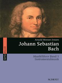 Johann Sebastian Bach: Musikführer - Band 1: Instrumentalmusik