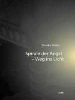 Spirale der Angst - Weg ins Licht
