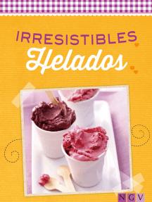 Irresistibles helados: Cremosos y afrutados