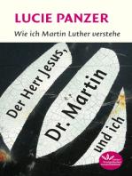 Der Herr Jesus, Dr. Martin und ich
