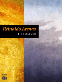 Reinaldo Arenas: Ein Lesebuch: Mit Texten von Ottmar Ette und einer Bibliografie