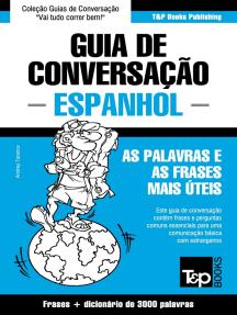 Guia de Conversação Português-Espanhol e vocabulário temático 3000 palavras