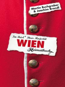 Wien - Im Beisl Ihrer Majestät - ein Heimatbuch