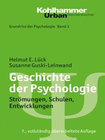 Geschichte der Psychologie: Strömungen, Schulen, Entwicklungen