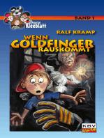 Wenn Goldfinger rauskommt