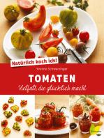 Natürlich koch ich! Tomaten