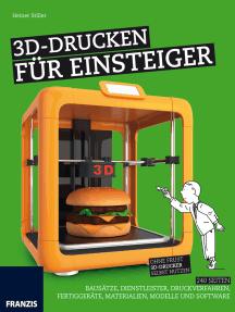 3D-Drucken für Einsteiger: Ohne Frust 3D-Drucker selbst nutzen