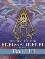 Geschichte der Freimaurerei - Band III